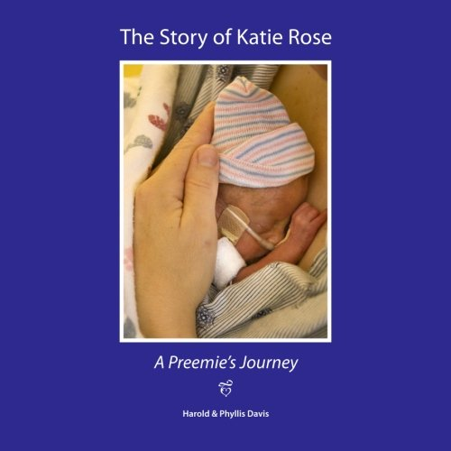9781460924792: The Story of Katie Rose: A Preemie's Journey
