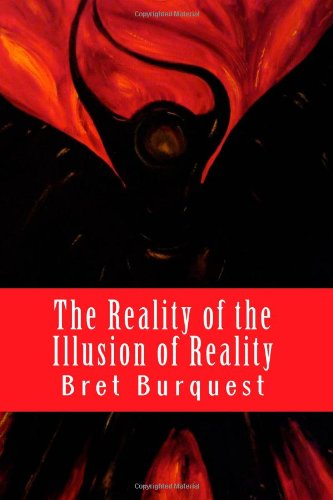 9781460924860: The Reality of the Illusion of Reality