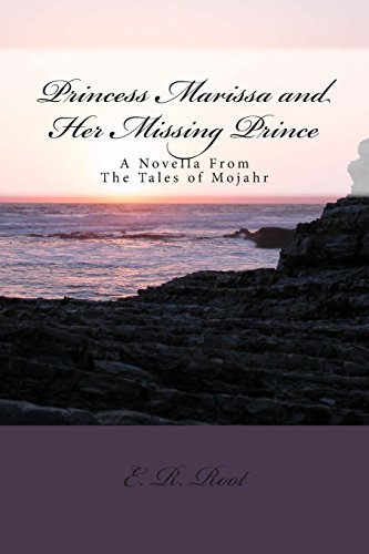 9781460925751: Princess Marissa and Her Missing Prince: The Tales of Mojahr Novella