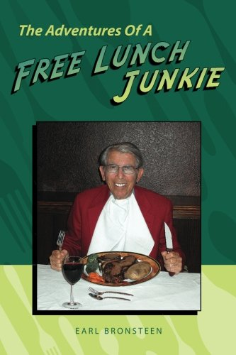 9781460925911: The Adventures Of A Free Lunch Junkie