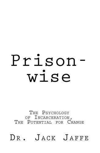 9781460926253: Prison-wise: The Psychology of Incarceration, The Potential for Change