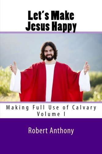 9781460927656: Let's Make Jesus Happy: Making Full Use of Calvary (Volume 1)