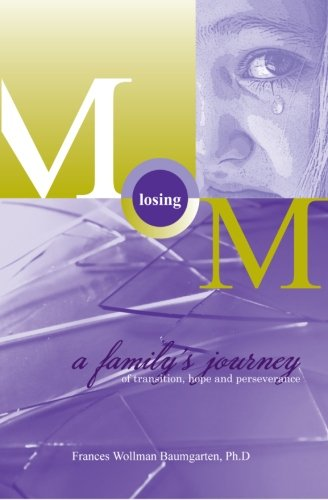 9781460928097: Losing Mom: a family's journey of transition, hope & perseverance