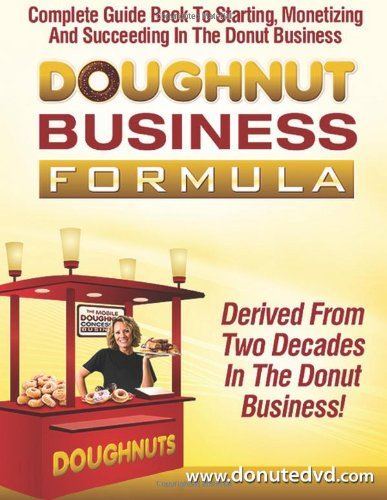 9781460928158: Doughnut Business Formula: Complete Guide Book To Starting, Monetizing And Succeeding In The Donut Business