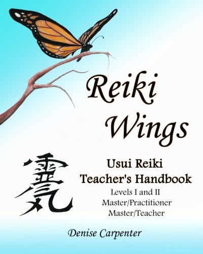 9781460928998: Reiki Wings, Usui Reiki Teacher's Handbook: Usui Reiki Teacher's Handbook