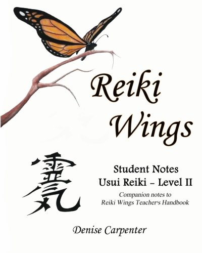 9781460929087: Reiki Wings, Student Notes, Usui Reiki - Level II: Companion notes to Reiki Wings Teacher's Handbook