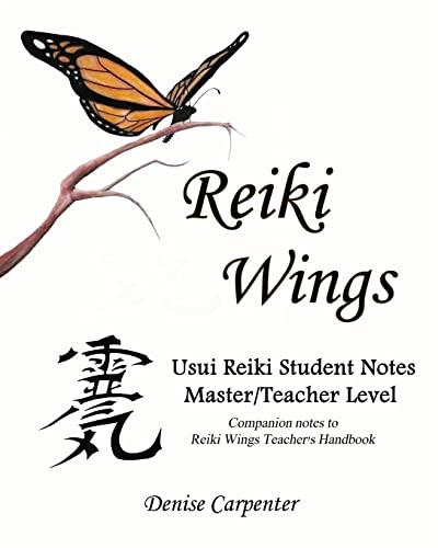 9781460929124: Reiki Wings Usui Reiki Student Notes Master/Teacher Level: Companion notes to Reiki Wings Teacher's Handbook
