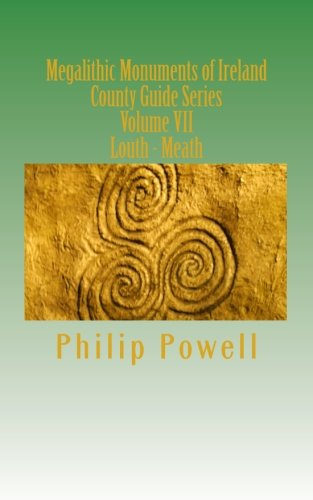 9781460930878: Megalithic Monuments of Ireland: County Guide Series-Louth/Meath: 7