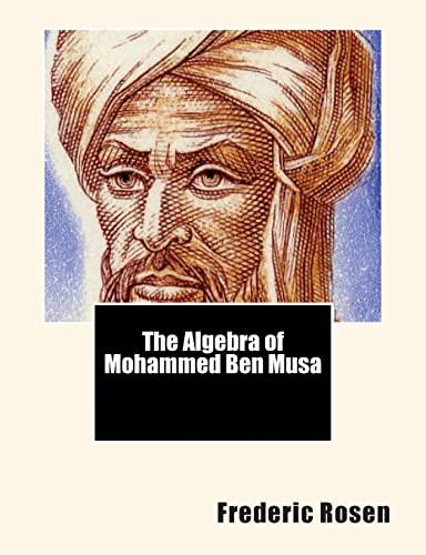 9781460932025: The Algebra of Mohammed Ben Musa
