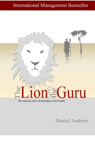 9781460932414: The Lion and the Guru: The Amazing Story of Becoming a Team Leader