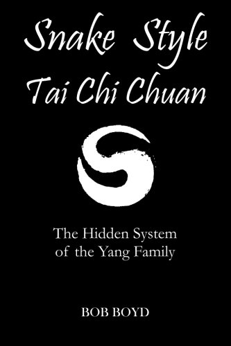 9781460932476: Snake Style Tai Chi Chuan: The Hidden System Of The Yang Family