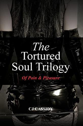 9781460934302: The Tortured Soul Trilogy: Of Pain & Pleasure