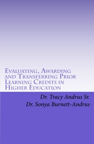 9781460934784: Evaluating, Awarding and Transferring Prior Learning Credits in Higher Education: The New Paradigm in Awarding College Credits for Work, Life and Learning Experiences in the 21st Century and Beyond