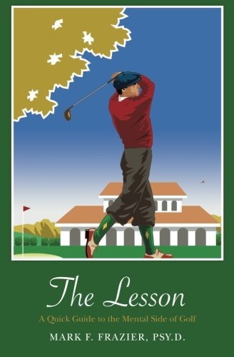 9781460936733: The Lesson: A Quick Guide to the Mental Side of Golf