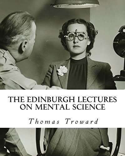 The Edinburgh Lectures on Mental Science: Troward, Thomas