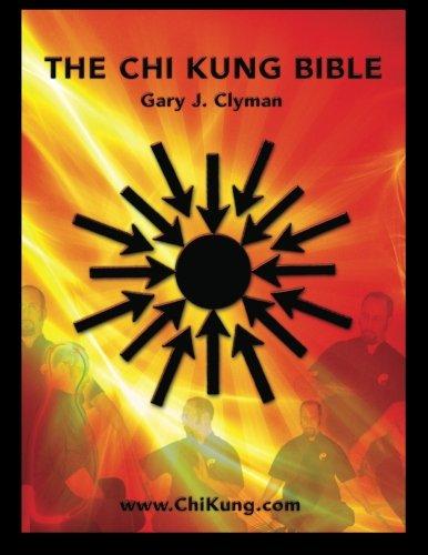 The Chi Kung Bible: Beyond Self-Help: Mastering Personal Power: Clyman L.Ac., Mr. Gary J.