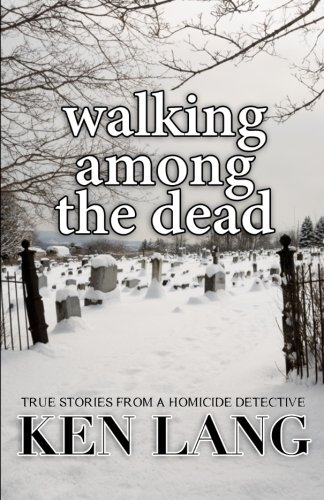 9781460938652: Walking Among The Dead: True Stories From A Homicide Detective