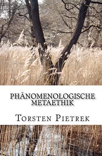 Phanomenologische Metaethik (Paperback): Torsten Pietrek