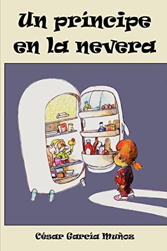 9781460940211: Un príncipe en la nevera (Spanish Edition)