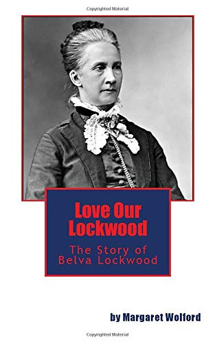 9781460940877: Love Our Lockwood: The Story of Belva Lockwood
