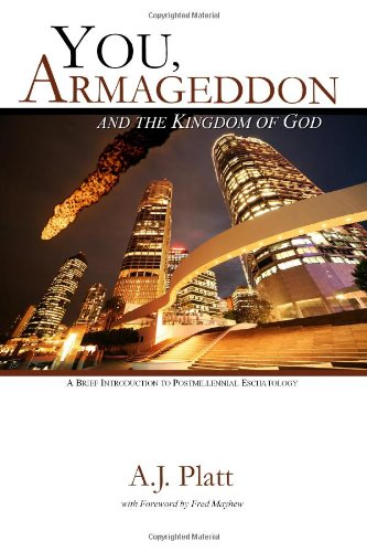 9781460941287: You, Armageddon and the Kingdom of God: A Brief Introduction to Postmillennial Eschatology