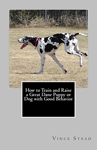 9781460941683: How to Train and Raise a Great Dane Puppy or Dog with Good Behavior