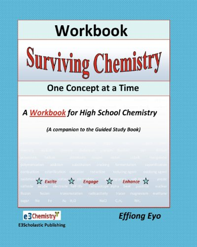 Surviving Chemistry One Concept at a Time: Workbook: A Workbook fo high school chemistry