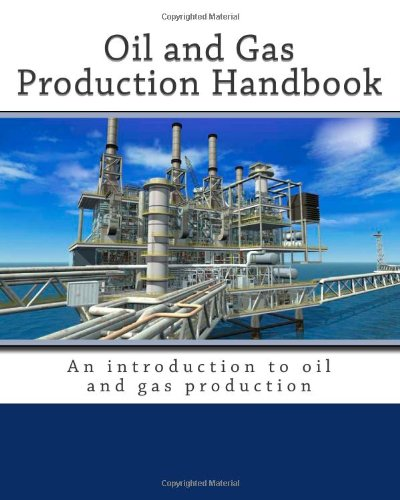 9781460947326: Oil and Gas Production Handbook: An introduction to oil and gas production