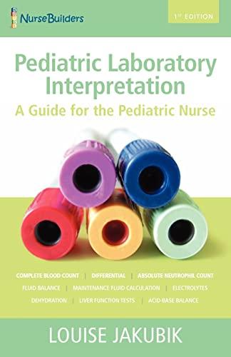 9781460947401: Pediatric Laboratory Interpretation: A Guide for the Pediatric Nurse
