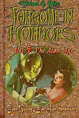 9781460949429: Forgotten Horrors Vol. 5: The Atom Age