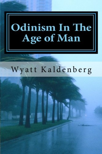 9781460950302: Odinism In The Age of Man: The Dark Age before the return of our Gods