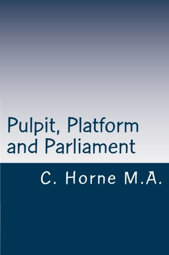 9781460950449: Pulpit, Platform and Parliament