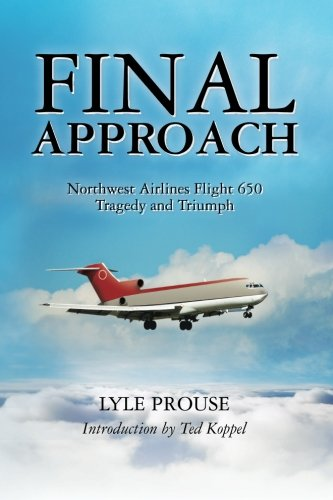 9781460951996: Final Approach - Northwest Airlines Flight 650, Tragedy and Triumph
