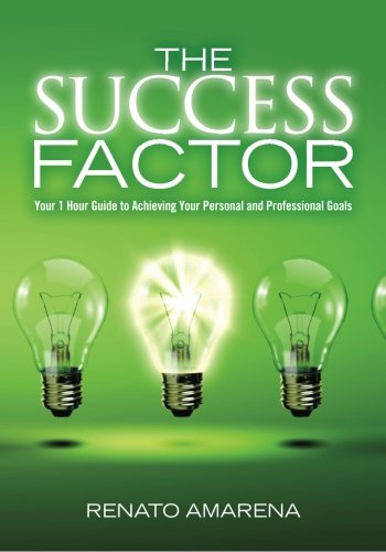 9781460952108: The Success Factor: Your 1 Hour Guide to Achieving Your Personal and Professional Goals