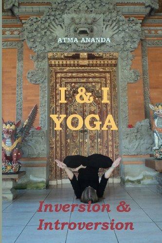 9781460953365: I & I Yoga: Inversion & Introversion