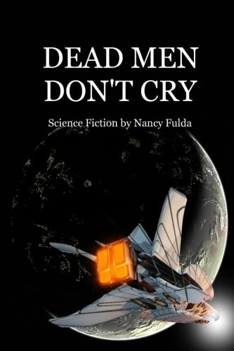9781460953624: Dead Men Don't Cry: Science Fiction by Nancy Fulda