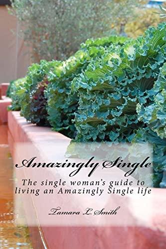9781460953839: Amazingly Single: The single woman's guide to living an Amazingly Single life