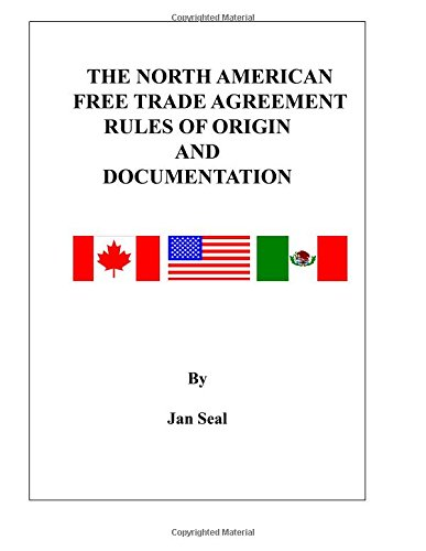 9781460954089: The North American Free Trade Agreement Rules of Origin and Documentation: 2017 Edition