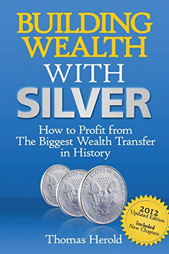 9781460954263: Building Wealth with Silver: How to Profit From the Biggest Wealth Transfer in History