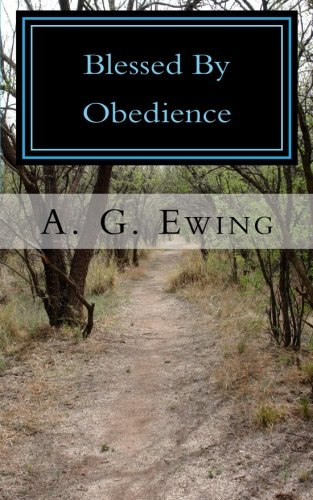 9781460955338: Blessed By Obedience: A woman's desire to reach her God-given potential leads her into the world's seen and unseen phenomenon.