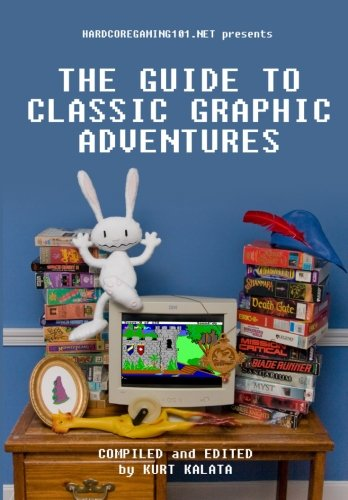 9781460955796: Hardcoregaming101.net Presents: The Guide to Classic Graphic Adventures