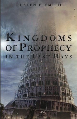 9781460955826: Kingdoms of Prophecy in the Last Days
