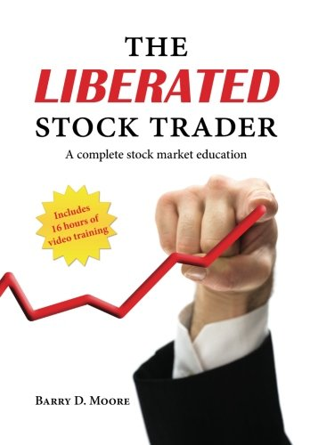 9781460956021: The Liberated Stock Trader: A Complete Stock Market Education