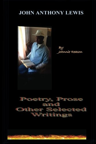 9781460956236: John Anthony Lewis! poetry, prose, and other selected writings