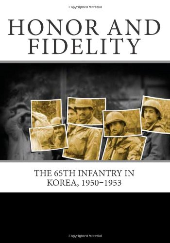 9781460956304: Honor and Fidelity: The 65th Infantry in Korea, 1950–1953