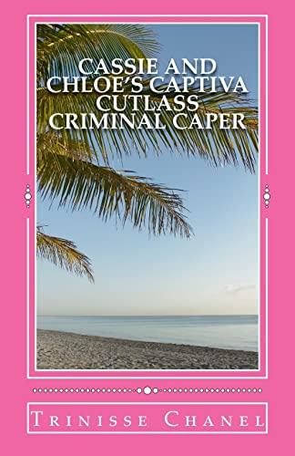 9781460958278: Cassie and Chloe's Captiva Cutlass Criminal Caper