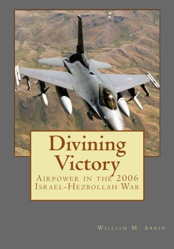 9781460961674: Divining Victory: Airpower in the 2006 Israel-Hezbollah War