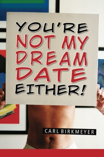9781460961742: You're Not My Dream Date Either!