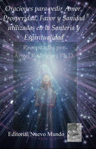 9781460962435: Oraciones para pedir Amor, Prosperidad, Favor y Sanidad utilizadas en la Santería y Espiritualidad (Spanish Edition)