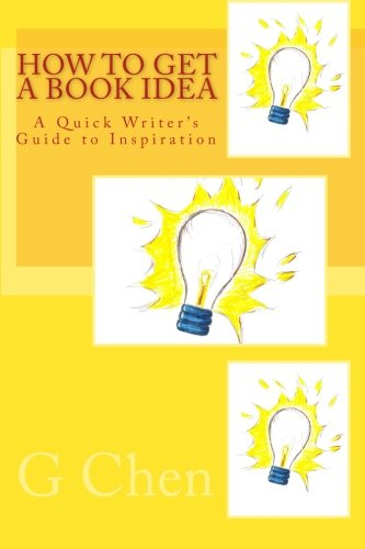 9781460962848: How To Get a Book Idea: A Quick Writer's Guide to Inspiration